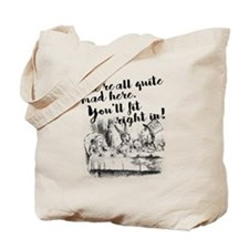 Cute We are all quite mad Tote Bag
