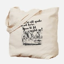 Cute Were all mad here Tote Bag