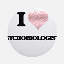 I love Psychobiologists (Heart made Round Ornament