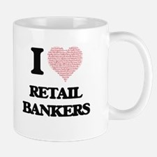 I love Retail Bankers (Heart made from words) Mugs
