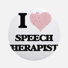 I love Speech Therapists (Heart mad Round Ornament