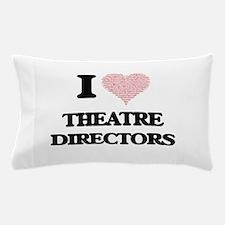 I love Theatre Directors (Heart made f Pillow Case