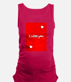 I Miss You Heart Valentines Red Maternity Tank Top