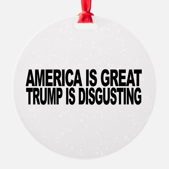 America Great Trump Disgusting Ornament
