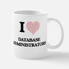 I love Database Administrators (Heart made fr Mugs