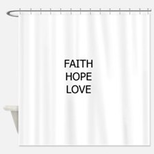 3-faith,hope.png Shower Curtain