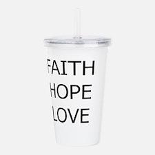 3-faith,hope.png Acrylic Double-wall Tumbler