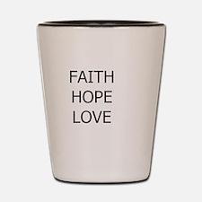 3-faith,hope.png Shot Glass