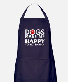Dogs make me happy You Not so much Apron (dark)