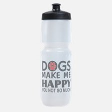 Dogs make me happy You Not so much Sports Bottle