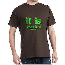 It Is... T-Shirt