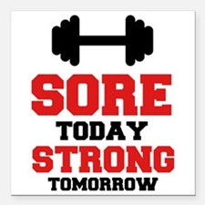 "Sore Today Strong Tomorrow Square Car Magnet 3"" x"