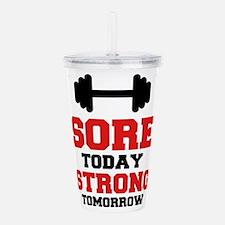 Sore Today Strong Tomorrow Acrylic Double-wall Tum