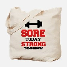 Sore Today Strong Tomorrow Tote Bag
