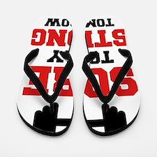 Sore Today Strong Tomorrow Flip Flops