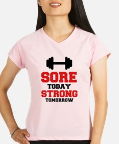 Sore Today Strong Tomorrow Performance Dry T-Shirt