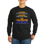 Will Work For Sex Long Sleeve Dark T-Shirt
