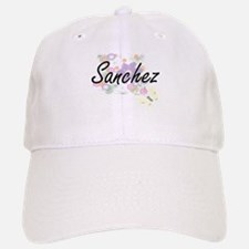Sanchez surname artistic design with Flowers Baseball Baseball Cap