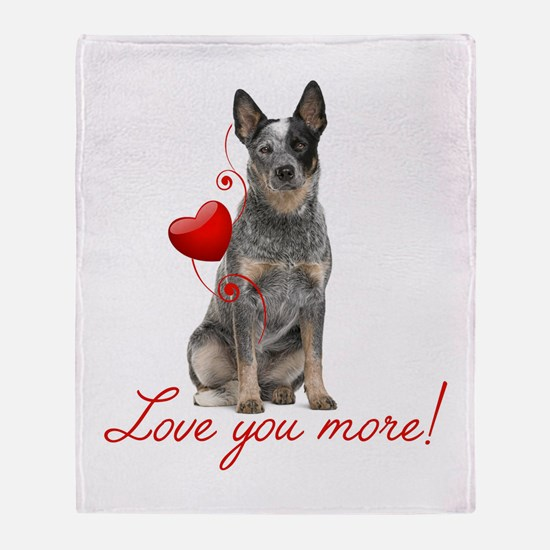 Love You More! Cattle Dog Throw Blanket