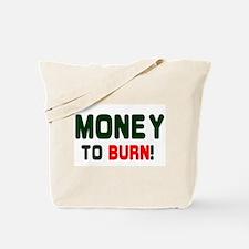 MONEY TO BURN! Tote Bag