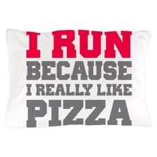 Unique I run because Pillow Case