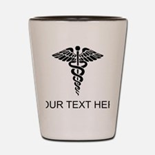 Medical Caduceus (Custom) Shot Glass