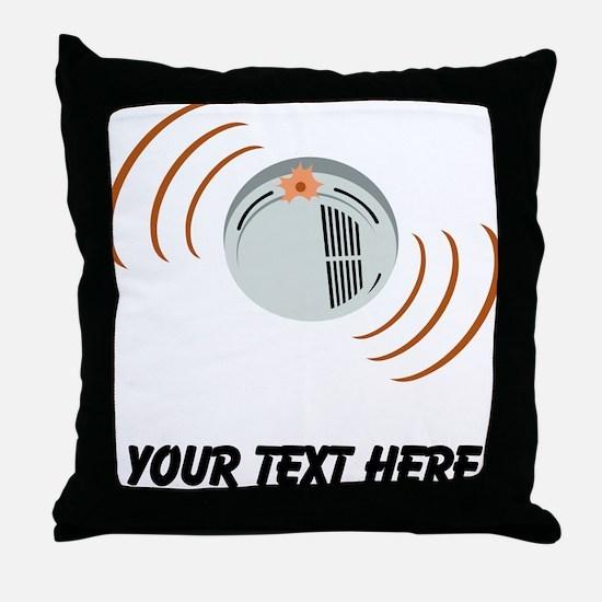 Smoke Alarm (Custom) Throw Pillow