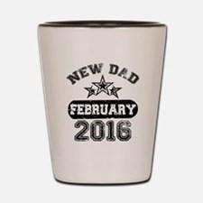 new dad february 2016 Shot Glass