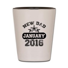 new dad january 2016 Shot Glass