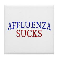 Affluenza Sucks Tile Coaster
