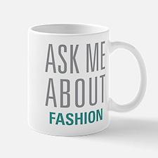 Ask Me About Fashion Mugs