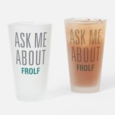 Ask Me About Frolf Drinking Glass