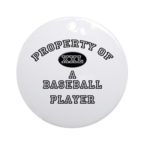 Property of a Baseball Player Ornament (Round)