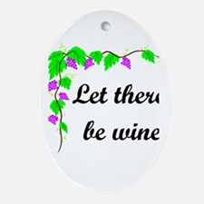 Let there be Wine Oval Ornament