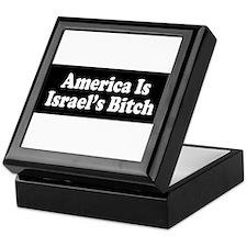 America Is Israel's Bitch Keepsake Box
