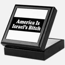 America Is Israel's Bitch Keepsake Box