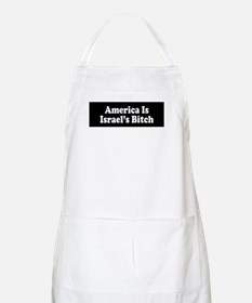 America Is Israel's Bitch BBQ Apron