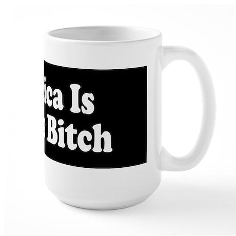 America Is Israel's Bitch Large Mug