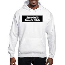 America Is Israel's Bitch Hoodie