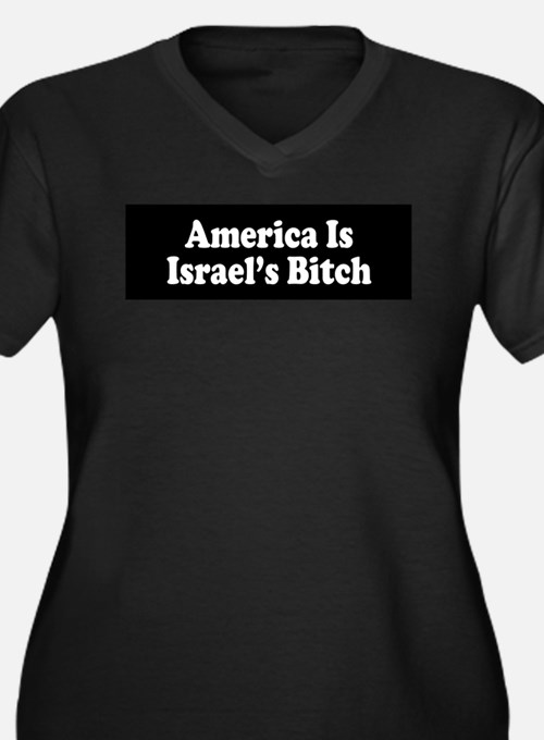 America Is Israel's Bitch Women's Plus Size V-Neck