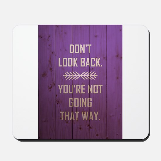 DON'T LOOK BACK Mousepad