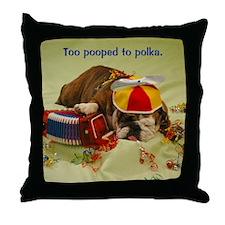 Too Pooped To Polka Throw Pillow