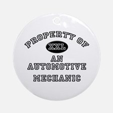 Property of an Automotive Mechanic Ornament (Round