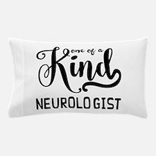One of a Kind Neurologist Pillow Case