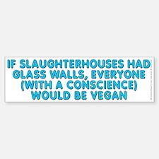 If slaughterhouses - Bumper Bumper Sticker