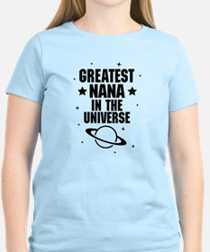 Greatest Nana In The Universe T-Shirt