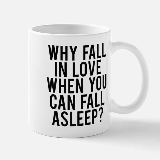 Why fall love fall asleep Mug
