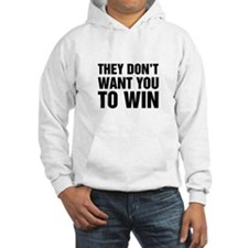 They Don't Want You To Win Hoodie