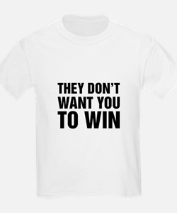 They Don't Want You To Win T-Shirt