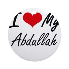 I Love My Abdullah Round Ornament